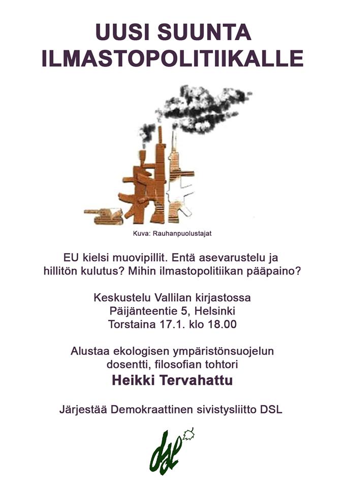 Uusi suunta ilmastopolitiikalle Keskustelu Vallilan kirjastossa 17.1.klo 18. Alusta ympäristönsuojelun dosentti, filosofian tohtori Heikki Tervahattu.